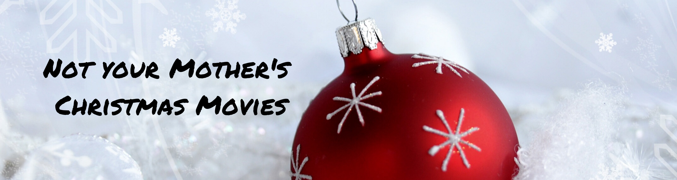 Not Your Mother's Christmas Movies