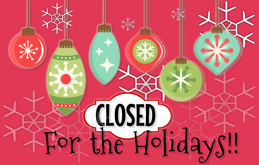 Closed for the Christmas Holidays