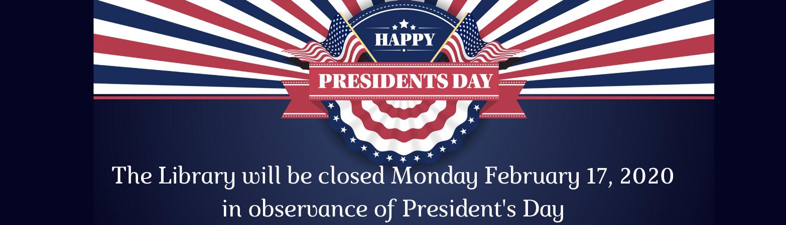Presidnet's Day Closure